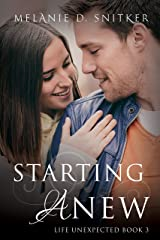 Starting Anew (Life Unexpected Book 3) Kindle Edition