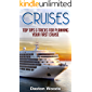 Cruises: Top Tips And Tricks For Planning Your First Cruise (Cruises, Travel, General Travel, Ships)