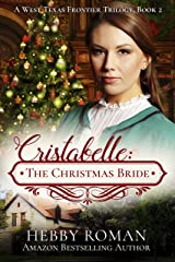 Cristabelle: The Christmas Bride (A West Texas Frontier Trilogy Book 2)