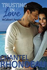 Trusting in Love: Workers in Paradise - 2 (McCallister's Paradise Book 7) Kindle Edition