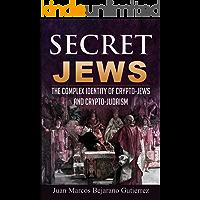 Secret Jews: The Complex Identity of Crypto-Jews and Crypto-Judaism