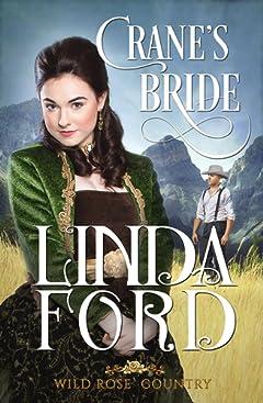 Crane\'s Bride (Wild Rose Country Book 1)