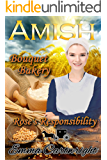 Amish Romance: Rose's Responsibility: Inspirational Clean Romance (Amish Bouquet Bakery Book 4)