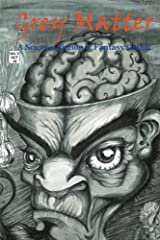 Grey Matter: A Science Fiction & Fantasy Digest Kindle Edition