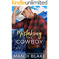 Mistaking the Cowboy: A Contemporary Christian Romance (Blackwater Ranch Book 3) (English Edition)