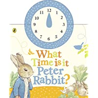Peter Rabbit: What Time Is It, Peter Rabbit?: A Clock Book
