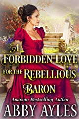 A Forbidden Love for the Rebellious Baron: A Clean & Sweet Regency Historical Romance Novel Kindle Edition