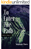 To Enter The Path (The Vendrix Book 1)