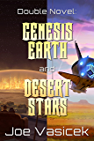 Genesis Earth and Desert Stars: A Double Novel