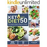 Keto Diet After 50: the Complete Ketogenic Blueprint For Seniors with 200 Delectable Recipes to Stay Healthy, Eat Well, and S