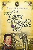 The Lopez Affair: Volume 9 (The Chronicles of Christoval Alvarez)