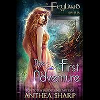 The First Adventure: Feyland Series Prequel Novella (English Edition)