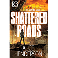 Shattered Roads (The Skyfire Saga Book 1)