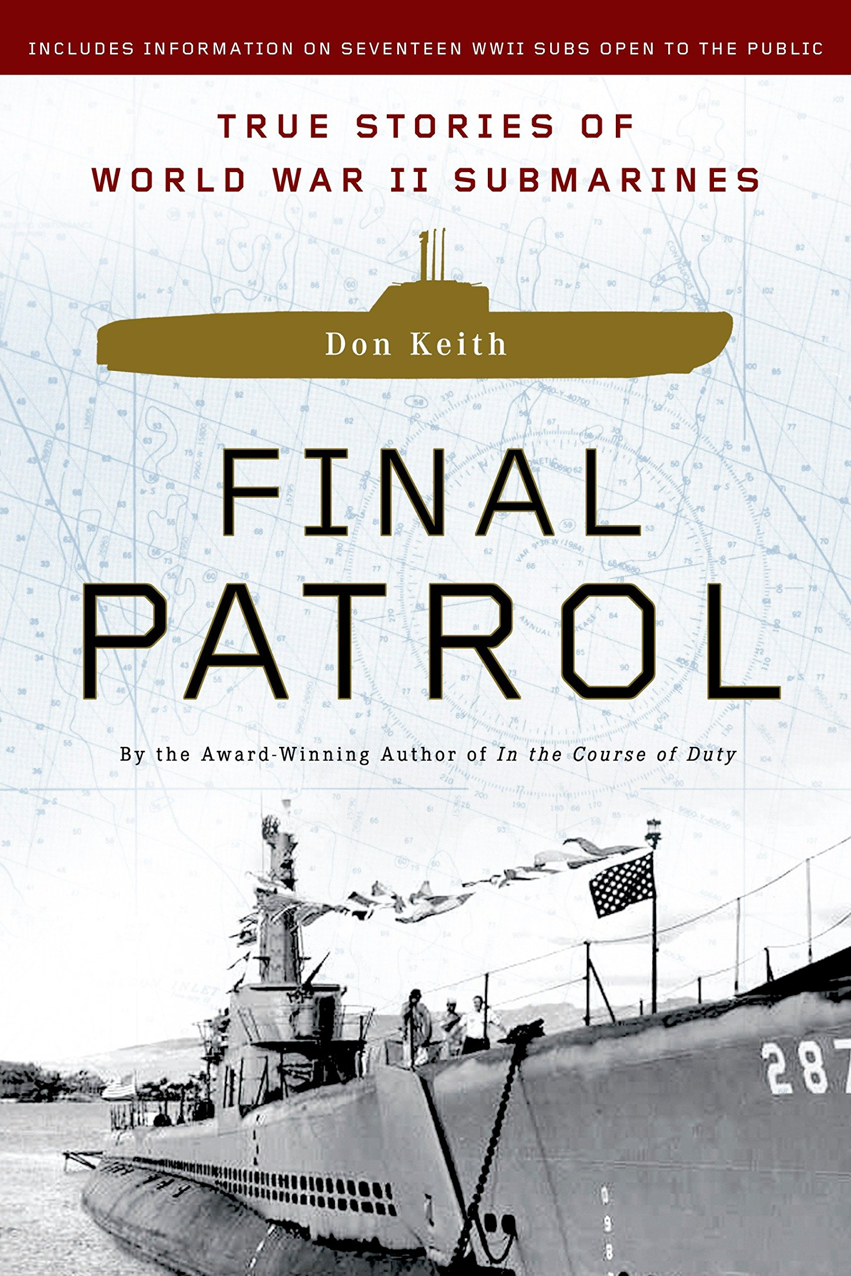 Final Patrol: True Stories of World War II Submarines: Don