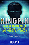 Kingpin: La vera storia della rapina digitale più incredibile del secolo (Business & Technology)
