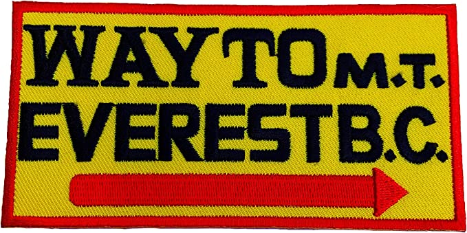 : Way To Mount Everest Base Camp Sign Patch (4