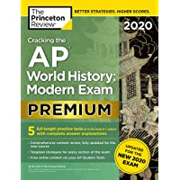 Cracking the AP World History: Modern Exam 2020: 5 Practice Tests + Complete Content Review + Proven Prep for the NEW…
