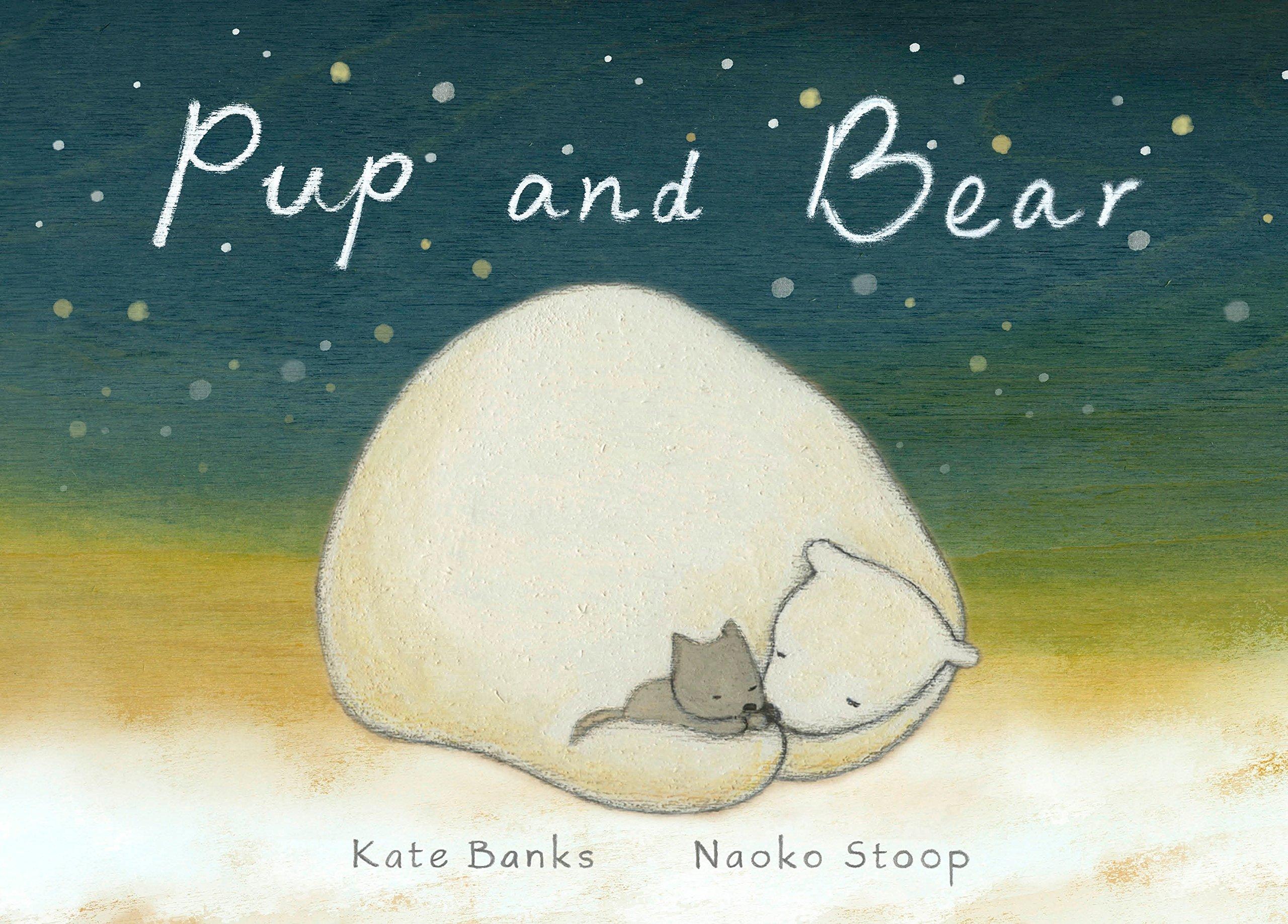 Pup and Bear: Banks, Kate, Stoop, Naoko: 9780399554094: Amazon.com: Books