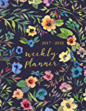 2017-2018 Academic Planner Weekly And Monthly: Calendar Schedule Organizer (English Edition)