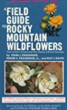 Rocky Mountain Wildflowers: From Northern Arizona and New Mexico to British Columbia (Peterson Field Guides)