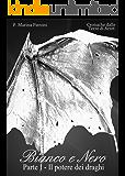 Bianco e Nero Parte I - Il potere dei draghi: (in promozione) (Cronache dalle Terre di Arret Vol. 1)