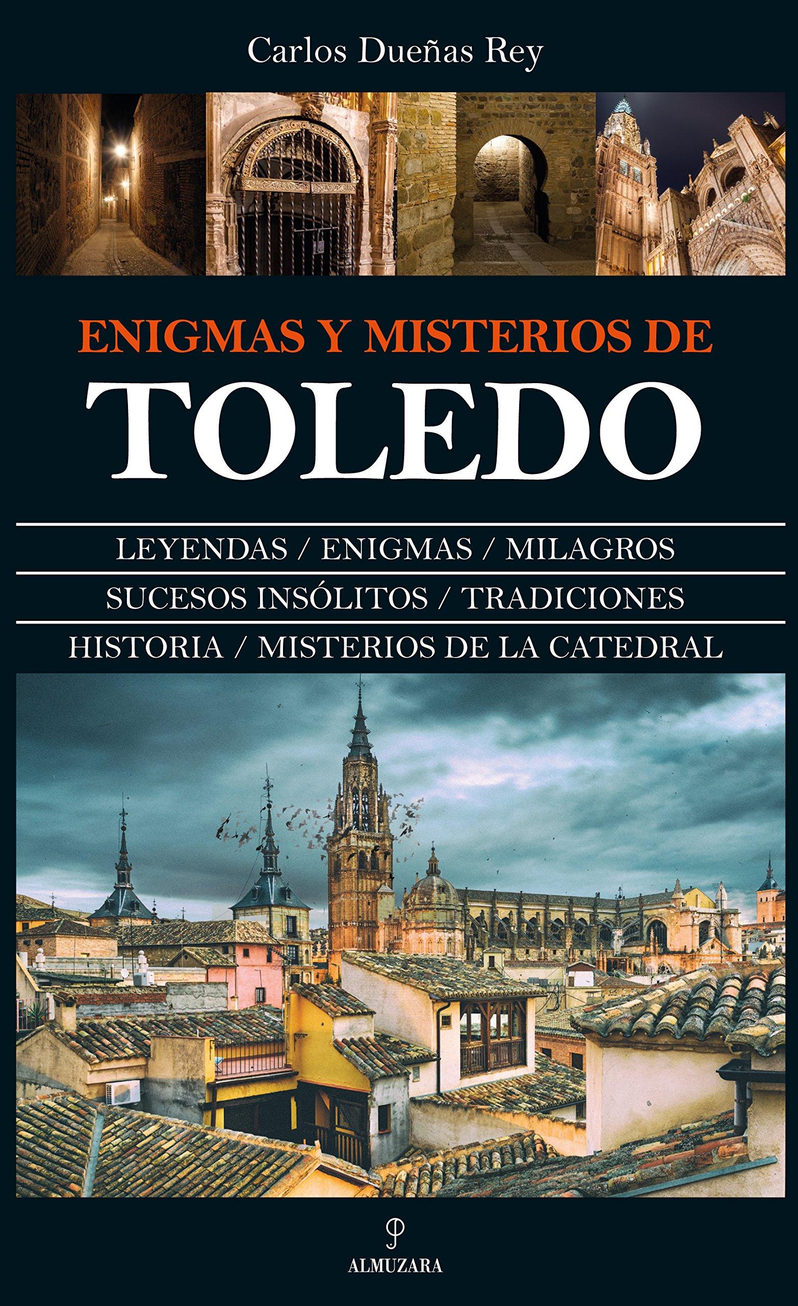 Enigmas y misterios de Toledo: Amazon.es: Dueñas Rey, Carlos: Libros