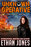 Unknown Operative: A Carrie Chronicles Spy Thriller: International Espionage Assassin Operative - Book 4