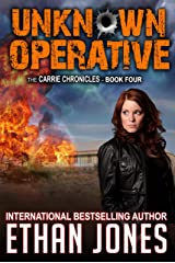 Unknown Operative: A Carrie Chronicles Spy Thriller: Action, Mystery, Espionage, and Suspense - Book 4 Kindle Edition