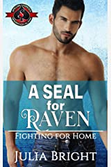A SEAL for Raven (Special Forces: Operation Alpha) (Fighting for Home Book 5) Kindle Edition