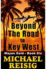 Beyond The Road To Key West Kindle Edition