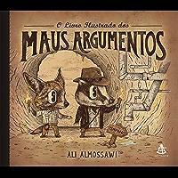 O livro ilustrado dos maus argumentos