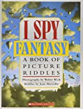 I Spy Fantasy: A Book of Picture Riddles