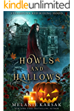 Howls and Hallows: A Steampunk Fairy Tale (Steampunk Red Riding Hood Book 5)