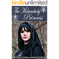 The Melancholy Princess (Nine Princesses: Tales of Love and Romance Book 1)