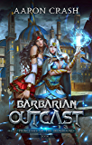 Barbarian Outcast (Princesses of the Ironbound Book 1) (English Edition)