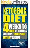 Ketogenic Diet: 4 Weeks To Rapid Weight Loss, Strongest Energy Better Your Life: LOSE UP TO ONE POUND A DAY(Including The BEST Fat Loss Recipes - FAT BOOTCAMP)
