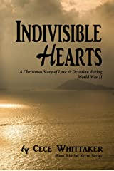 Indivisible Hearts: A Christmas Story of Love & Devotion during World War II (Serve Series Book 3) Kindle Edition