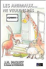 Les animaux... ne veulent pas dormir ! (Le livre des animaux t. 3) (French Edition) Kindle Edition