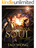 A Dungeon's Soul: Book 3 of the Adventures on Brad