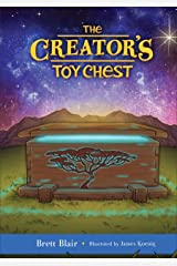 The Creator's Toy Chest (The Creator's Toy Chest): Creation's Story Kindle Edition