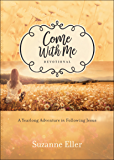 Come With Me Devotional: A Yearlong Adventure in Following Jesus
