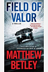Field of Valor: A Thriller (The Logan West Thrillers Book 3) Kindle Edition