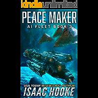 Peace Maker (AI Fleet Book 3)