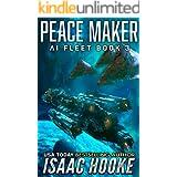 Peace Maker: AI Fleet 3 (Mind Refurbs Book 9)