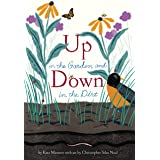 Up in the Garden and Down in the Dirt: (Spring Books for Kids, Gardening for Kids, Preschool Science Books, Children's Nature
