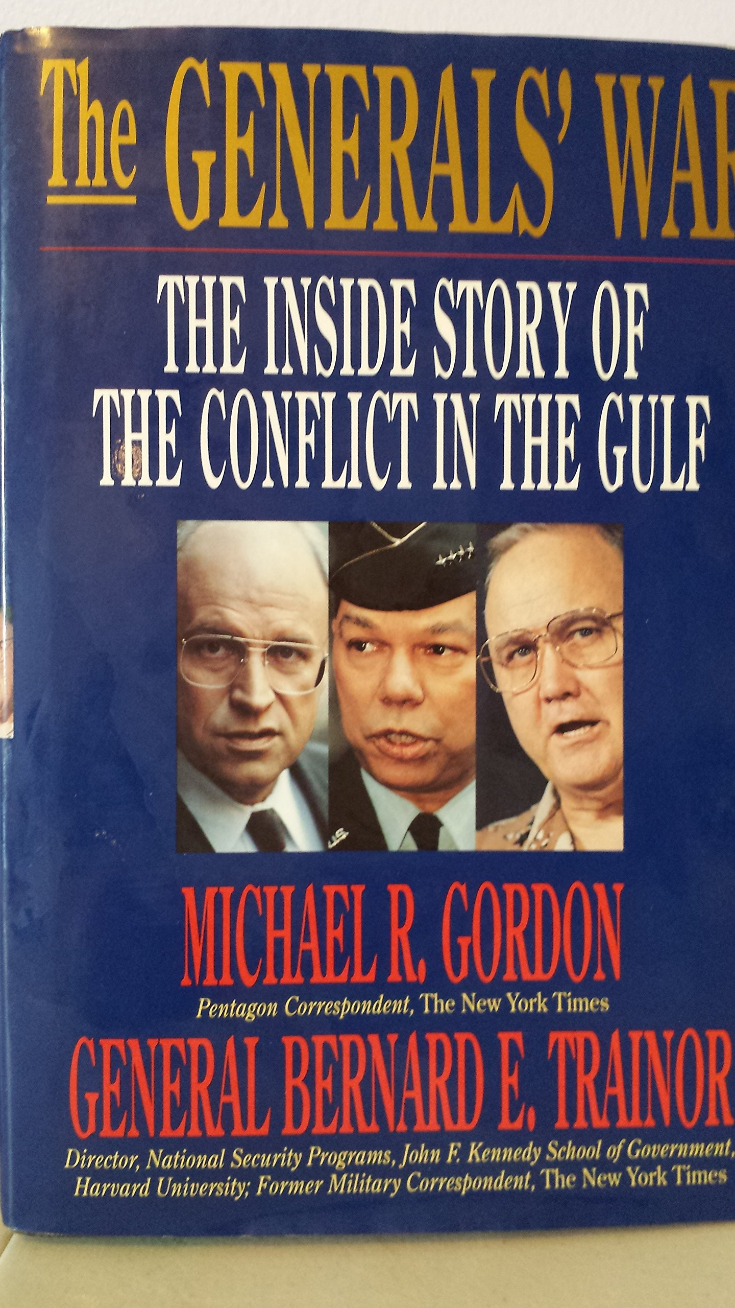 The Generals War The Inside Story of the Conflict in the Gulf
