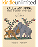 KALILA AND DIMNA, Vol. 2: - Fables of Conflict and Intrigue from the Panchatantra, Jatakas, Bidpai, Kalilah and Dimnah and Lights of Canopus