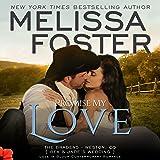 Promise My Love (Love in Bloom: The Bradens): Wedding Novella: Rex & Jade