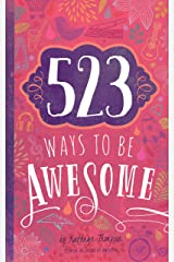 523 Ways to Be Awesome Paperback