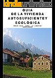 GUIA DE LA VIVIENDA AUTOSUFICIENTE Y ECOLÓGICA